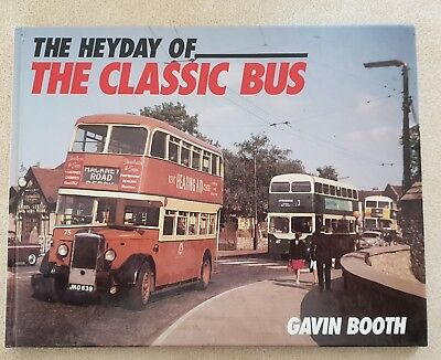 THE HEYDAY OF THE CLASSIC BUS, by Booth, Gavin, 1996 edition