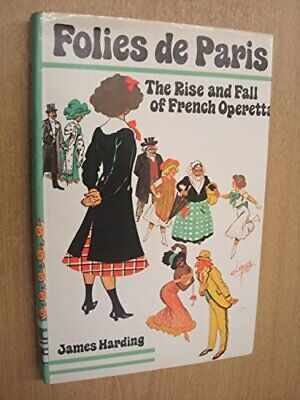 Folies De Paris, the Rise And Fall Of French Opere... by Harding, James Hardback