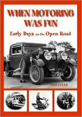 When Motoring Was Fun by Tyler, Tom Hardback Book The Cheap Fast Free Post