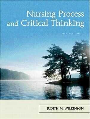Nursing Process and Critical Thinking by Wilkinson Ph.D.  A.R.N.P., Ju Paperback