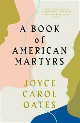 A Book of American Martyrs by Oates, Joyce Carol Book The Cheap Fast Free Post