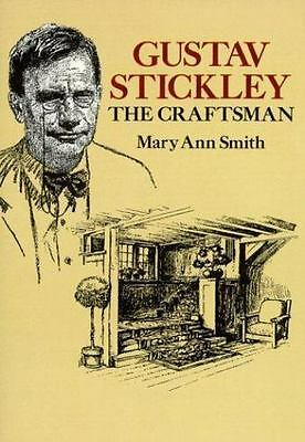Gustav Stickley, the Craftsman, , Smith, Mary Ann, Very Good, 1992-08-20,