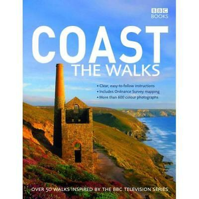 Coast: The Walks: over 50 Walks Inspired by the BBC Television Series VARIOUS,