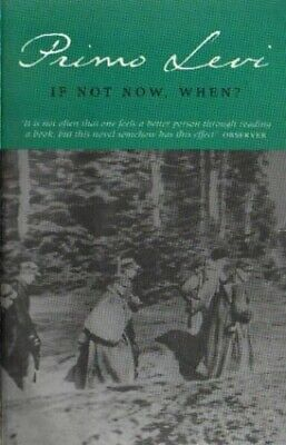 If Not Now, When? (Abacus Books) by Levi, Primo Paperback Book The Cheap Fast