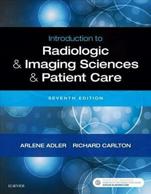 Introduction to Radiologic and Imaging Sciences and Patient Care by Arlene M. Me