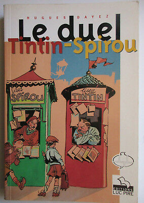 Le Duel Tintin-Spirou - Hugues Dayez - 1997 - 254 Pages - Editions Luc Pire