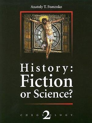 History Vol. 2 : Fiction or Science? by Anatoly T. Fomenko