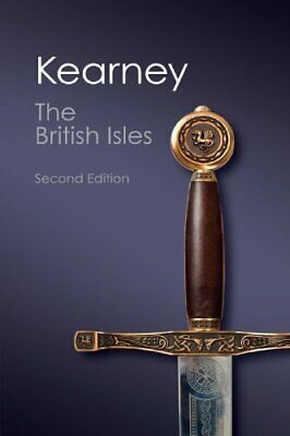 The British Isles, Second Edition: A History of Four Nations... by Kearney, Hugh