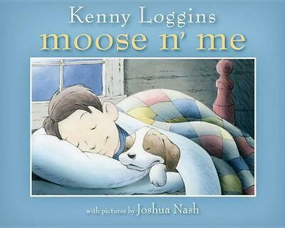 Moose N' Me by Kenny Loggins Hardcover Book Free Shipping!