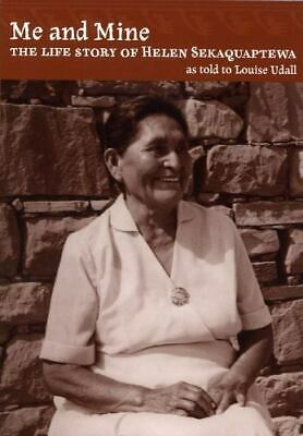 Me and Mine : The Life Story of Helen Sekaquaptewa by Louise Udall