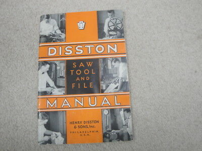 Henry Disston & Sons Saw Tool and File Manual 1937