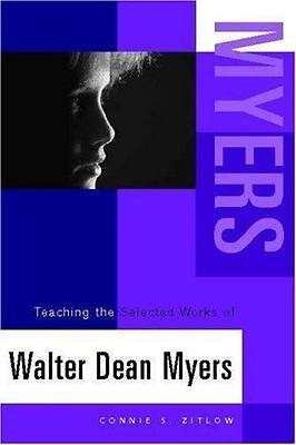Teaching the Selected Works of Walter Dean Myers by Connie S. Zitlow
