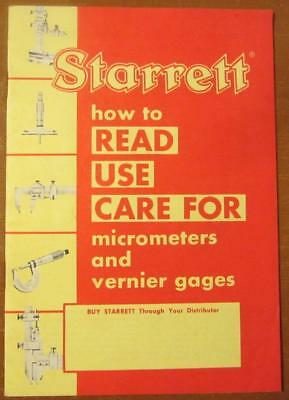Starrett How To Read Use Care For Micrometers and Vernier Gages