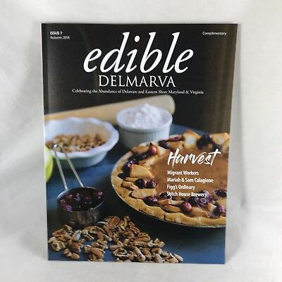 Edible Delmarva Magazine Issue 7 Autumn 2018 Delaware Eastern Shore Maryland VA