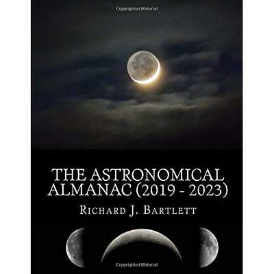 The Astronomical Almanac (2019 - 2023): A Comprehensive Guide to Night Sky Event