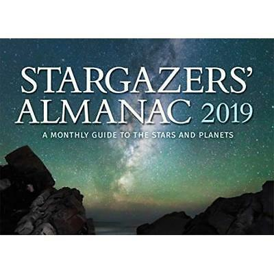 Stargazers' 2019 Almanac: A Monthly Guide to the Stars and Planets Mizon, Bob