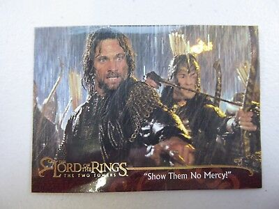 """TOPPS Lord of the Rings: The Two Towers - Card #138 """"SHOW THEM NO MERCY!"""""""