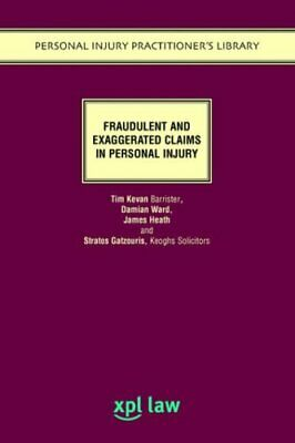 Fraudulent and Exaggerated Claims In Personal Injury by Keoghs Paperback Book