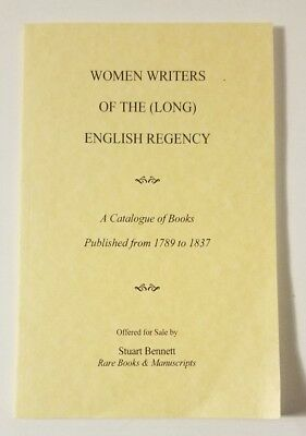 Women Writers of the English Regency: Catalog of Books Published From 1789-1837