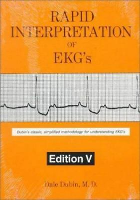 Rapid Interpretation of EKG's: Dubin's Classic, Simplified Methodology for Unde