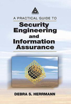 A Practical Guide to Security Engineering and Information Assurance