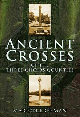 Ancient Crosses of The Three Choirs Counties by Freeman Paperback Book The Cheap