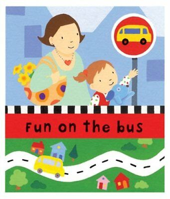 The Wheels on the Bus: Fun on the Bus Hardback Book The Cheap Fast Free Post