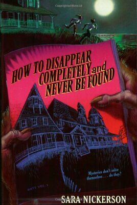 How to Disappear Completely and Never Be Found by Sara Nickerson Paperback Book