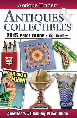 Antique Trader Antiques and Collectibles Price Guide 2015  (ExLib)