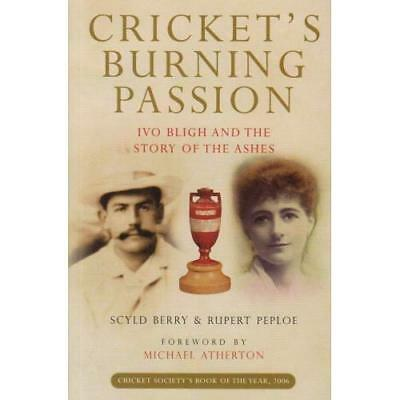 Cricket's Burning Passion: Ivo Bligh and the Story of t - Paperback NEW Berry, S