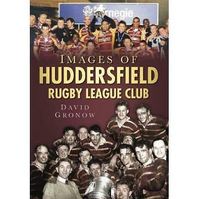 Images of Huddersfield: Rugby League Club - Paperback NEW David Gronow 2010-02-2