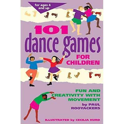 101 DANCE GAMES FOR CHILDREN: Fun and Creativity with M - Paperback NEW Hurd, Pa