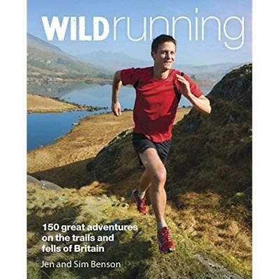 Wild Running: 150 Great Adventures on the Trails and Fe - Paperback NEW Jen Bens