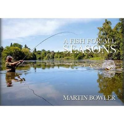 A Fish for All Seasons - Hardcover NEW Martin Bowler(A 30/11/2010
