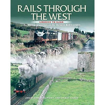 Rails Through The West: Limerick to Sligo, an Illustrat - Paperback NEW Jonathan