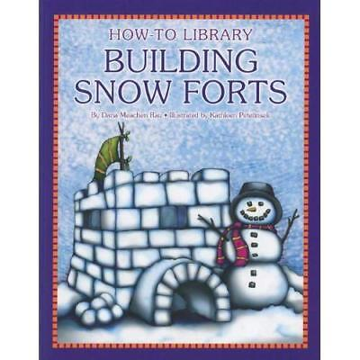 Building Snow Forts (How-To Library - Paperback NEW Dana Meachen Ra 2012-08-01