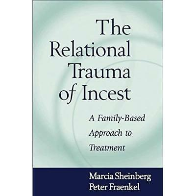 The Relational Trauma of Incest: A Family-Based Approac - Hardcover NEW Peter Fr