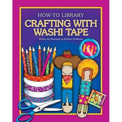 Crafting with Washi Tape (How-To Library (Cherry Lake)) - Paperback NEW Kathleen