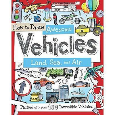 How to Draw Awesome Vehicles: Land, Sea, and Air: Packe - Paperback NEW Fiona Go