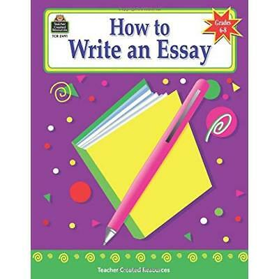 How to Write an Essay, Grades 6-8 (How to Series) - Paperback NEW Arquilevich, G