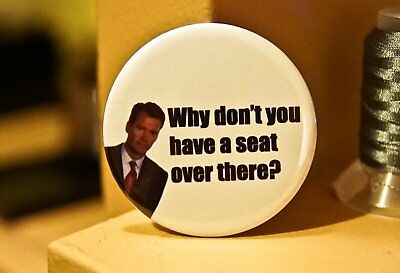 "Chris Hansen To Catch A Predator ""Why Don't You Take A Seat Over There"" Button"