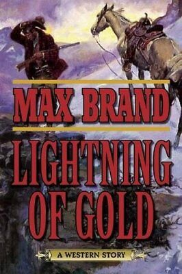 Lightning of Gold: A Western Story by Brand, Max Book The Cheap Fast Free Post