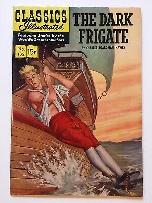 Classics Illustrated Comic Book #132 The Dark Frigate May 1956 1st ed. VG+ 4.5