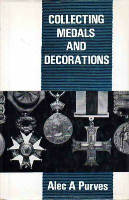 Medals & Decorations - Complete Guide To Collecting - Purves - Signed Edition