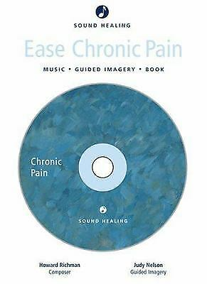 Ease Chronic Pain : Music - Guided Imagery - Book by Judy Nelson; Howard Richman