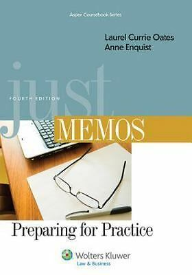 JUST MEMOS: PREPARING FOR PRACTICE, FOURTH EDITION (ASPEN By Laurel Currie Mint