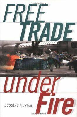 Free Trade under Fire by Irwin, Douglas A. Hardback Book The Cheap Fast Free