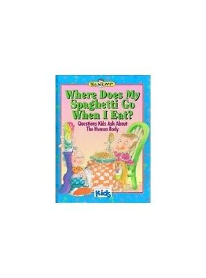 Where Does My Spaghetti Go When I Eat?: Questions Kids Ask Ab... by Morris, Neil
