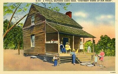A TYPICAL SOUTHERN CABIN HOME EVERYBODY WORKS AT OUR HOUSE POSTCARD Unposted