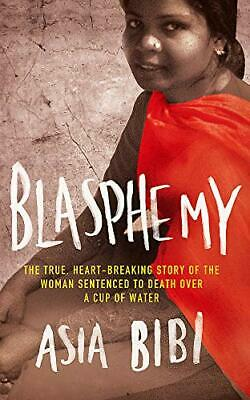 Blasphemy: The true, heartbreaking story of the woman sentenced... by Bibi, Asia